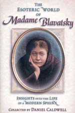 The Esoteric World of Madame Blavatsky
