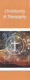 Theosophical Society - Christianity and Theosophy Pamphlet.  An introductory comparison of the teachings and philosophies of two important schools of thought.