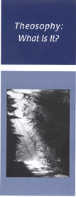 Theosophical Society - Theosophy: What is it? Pamphlet.  A brief introduction to the Theosophical Society.