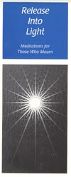 Theosophical Society - Release Into Light Pamphlet.  A wonderful meditation resource for those in mourning.